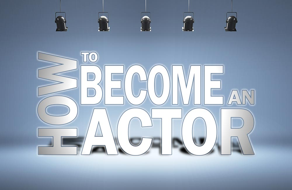How to Become an Actor