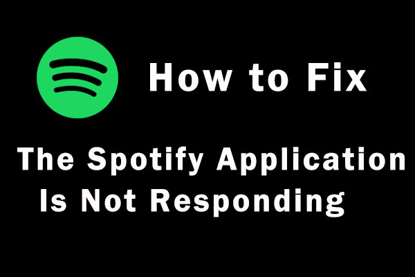 the Spotify application is not responding windows 10